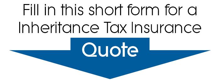 Inheritance Tax Insurance Quote